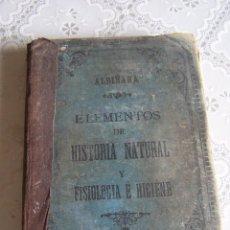 Libros antiguos - ELEMENTOS DE HISTORIA NATURAL Y FISIOLOGÍA E HIGIENE. ALBIÑANA. 4ª ED. LÉRIDA 1889. - 74617383