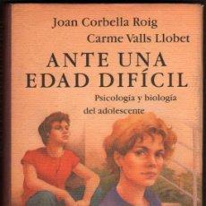 Libros antiguos: ANTE UNA EDAD DIFICIL - PSICOLOGIA Y BIOLOGIA DEL ADOLESCENTE - JOAN CORBELLA. Lote 74661831