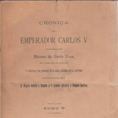 Libros antiguos: ALONSO SANTA CRUZ. CRÓNICA DEL EMPERADOR CARLOS V. TOMO V. MADRID, 1925.. Lote 73862567