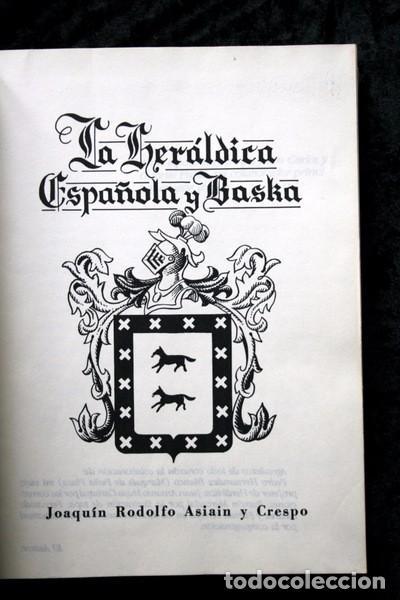 Libros antiguos: LA HERALDICA ESPAÑOLA Y BASKA - JOAQUIN RODOLFO ASIAIN Y CRESPO - BLASONES - TAPA DURA - Foto 3 - 74868047