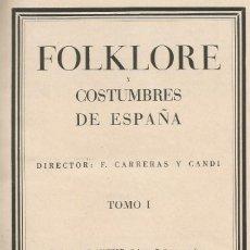 Libros antiguos: FOLKLORE Y COSTUMBRES DE ESPAÑA. F.CARRERAS Y CANDI. 3 TOMOS. ED. ALBERTO MARTIN. 1ª ED 1931. Lote 74883751