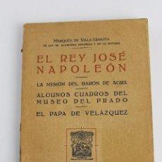 Libros antiguos: L- 432. EL REY JOSE NAPOLEON, MARQUES DE VILLA-URRUTIA. 1927.. Lote 74921575
