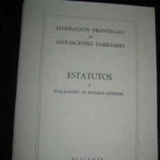 Alte Bücher - ANTIGUO LIBRO ALICANTE 1967 ESTATUTOS FEDERACION ASUNTOS FAMILIAES 28 PAGS - 74928735