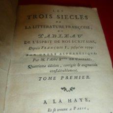 Libros antiguos: LES TROIS SIÈCLES DE LA LITTÉRATURE FRANÇOISE. SABATIER DE CASTRES, 1779. Lote 74952855