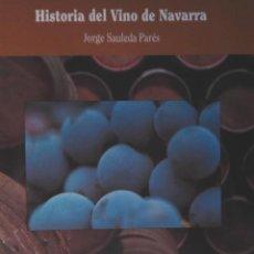 Libros antiguos: HISTORIA DEL VINO EN NAVARRA - JORGE SAULENA. Lote 74967843