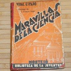 Libros antiguos: MARAVILLAS DE LA CIENCIA - 1937 - EDITOR JOSÉ MONTESÓ. Lote 75029019
