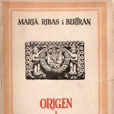 Libros antiguos: MARIÀ RIBAS I BERTRAN : ORIGEN I FETS HISTÒRICS DE MATARÓ (IMP. MINERVA, 1934). Lote 75047091