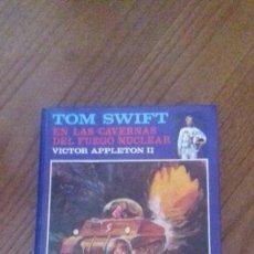 Libros antiguos: TOM SWIFT EN LAS CAVERNAS DEL FUEGO NUCLEAR - VICTOR APPLETON II - Nº8. Lote 75115371