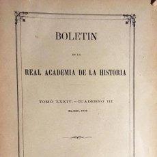 Libros antiguos: BOLETÍN ACADEMIA D L HISTORIA XXXIV 1899(ANTIGUA MARINA CATALANA; ALCALÁ LA VIEJA; S MIGUEL ESCALADA. Lote 75137087