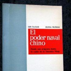Libros antiguos: EL PODER NAVAL CHINO - ORÍGENES HASTA LA CAÍDA DE LA DINASTÍA MING - DIN TA-SAN / OLESA MUÑIDO -. Lote 75147595