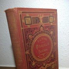 Libros antiguos: MORALE FAMILIERE - CONTES - RECITS - LECONS PRATIQUES DE LA VIE . Lote 75162115