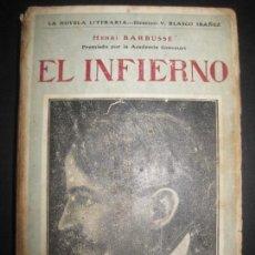 Libros antiguos: EL INFIERNO. HENRI BARBUSSE. LA NOVELA LITERARIA. DIRECTOR BLASCO IBAÑEZ. ED. PROMETEO. Lote 75203363