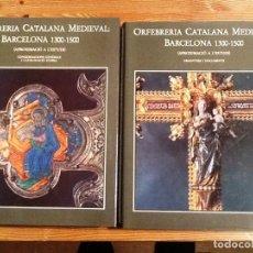 Libros antiguos: ORFEBRERIA CATALANA MEDIEVAL 1300-1500. APROXIMACIÓ A L'ESTUDI. 2 VOLS DALMASES, NÚRIA DE.. Lote 75209803