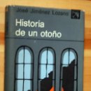 Libros antiguos: HISTORIA DE UN OTOÑO - JIMENEZ LOZANO, JOSÉ .- PRIMERA EDICIÓN. Lote 39930191