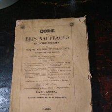 Libros antiguos: LEBEAU, SYL . CODE DES BRIS, NAUFRAGES ET ECHOUMENTS, ... LOIS ET REGLAMENTS ... NAUFRAGIOS 1844. Lote 75264251