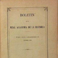 Libros antiguos: BOLETÍN REAL ACADEMIA DE LA HISTORIA XVII (IV) 1890 (CORTES DE MADRID; RELACIONES DE SUECIA CON ES. Lote 75272467