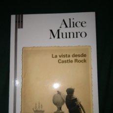 Libros antiguos: ALICE MUNRO LA VISTA DESDE CASTLE ROCK RBA NUEVO. Lote 75436003