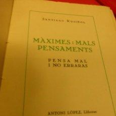 Libros antiguos: MAXIMES I MALS PENSAMENTS, DE SANTIAGO RUSIÑOL. Lote 75473739