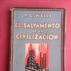 Libros antiguos: EL SALVAMENTO DE LA CIVILIZACION H.G. WELLS 1929 ESPASA-CALPE. Lote 75496523