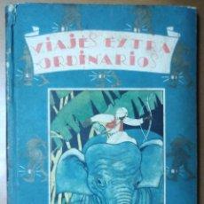 Libros antiguos: VIAJES EXTRAORDINARIOS ILUSTRACIONES M. ANGEL Y MENDEZ BRINGA. EDITORIAL SATURNINO CALLEJA 1934. Lote 75508399
