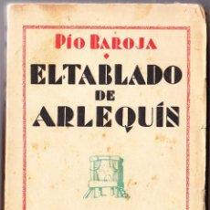 Libros antiguos: EL TABLADO DE ARLEQUIN - PIO BAROJA - EDITORIAL CARO RAGGIO. Lote 75511527