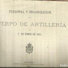 Libros antiguos: PERSONAL Y ORGANIZACIÓN DEL CUERPO DE ARTILLERIA. DEPÓSITO DE LA GUERRA. MADRID. 1882. Lote 75576819