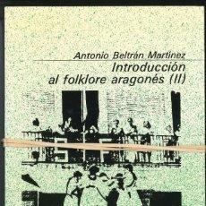 Libros antiguos: INTRODUCCION AL FOLKLORE ARAGONES TOMOS I Y II. Lote 75590623