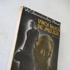 Libros antiguos: W. FERNÁNDEZ FLÓREZ, UNOS PASOS DE MUJER, NOVELAS, 1ª. EDC.- 1934-EDT: PUEYO- MADRID. Lote 75710695