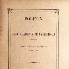 Libros antiguos: BOLETÍN ACADEMIA DE LA HISTORIA. XX (V) 1892. (COLEGIATA DE TORO; INQUISICIÓN CIUDAD REAL; ALHAMA DE. Lote 75723279