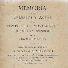 Libros antiguos: MEMORIA TRABAJOS Y ACTAS MONUMENTOS HISTÓRICOS Y ARTÍSTICOS SEVILLA / S. MONTOTO. SEVILLA, 1924.. Lote 75787843