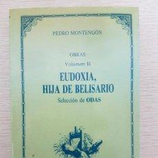 Libros antiguos: LIBRO DE PEDRO MONTENGON - OBRAS VOLUMEN II EUDOXIA, HIJA DE BELISARIO - SELECCION DE ODAS. Lote 75789519