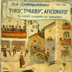 Libros antiguos: ÁNGEL CAAMAÑO, EL BARQUERO, TOROS, TOREROS Y AFICIONADOS, MADRID,LOS CONTEMPORÁNEOS 788, 28-II-1924. Lote 75852175