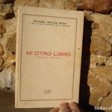 Libros antiguos: MANUEL MOZAS MESA: MI OTRO LIBRO, VARIEDAD HISTÓRICA. 1ªED.1929 JAÉN. Lote 75866351