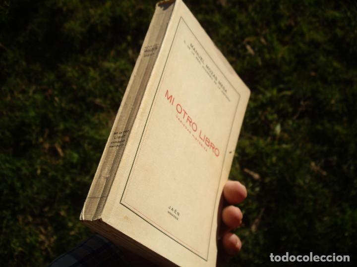 Libros antiguos: Manuel Mozas Mesa: MI OTRO LIBRO, VARIEDAD HISTÓRICA. 1ªEd.1929 Jaén - Foto 2 - 75866351