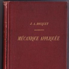 Libros antiguos: COURS ELEMENTAIRE MECANIQUE APPLIQUEE - J A BOCQUET - 1900 - FRANCES. Lote 75952391