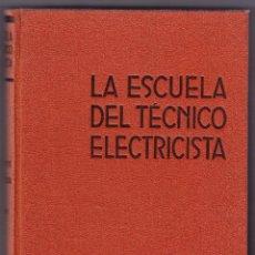 Libros antiguos: LA ESCUELA DEL TECNICO ELECTRICISTA - TOMO II - HANS VON BEEREN - 1936. Lote 172004340