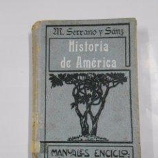 Libros antiguos: COMPENDIO DE HISTORIA DE AMERICA. MANUEL SERRANO Y SANZ. JUAN GILI EDITOR 1905. TDK25. Lote 75979015