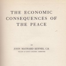 Libros antiguos: JOHN MAYNARD KAYNES. THE ECONOMIC CONSEQUENCES OF THE PEACE. LONDRES, 1920.. Lote 76016319