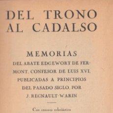 Libros antiguos: ABATE EDGEWORT DE FERMONT. DEL TRONO AL CADALSO. MEMORIAS. BARCELONA, 1920.. Lote 75993763