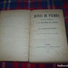 Libros antiguos: LAS RUINAS DE PALMIRA,LA LEY NATURAL Y LA HISTORIA DE SAMUEL. EL CONDE DE VOLNEY. 1889. UNA JOYA!!!!. Lote 76051207