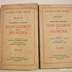 Livros antigos: L'ENGINYOS CAVALLER DON QUIXOT DE LA MANCHA VOLUMM II Y III COL.LECCIO D'OBRES SELECTES. Lote 76103743