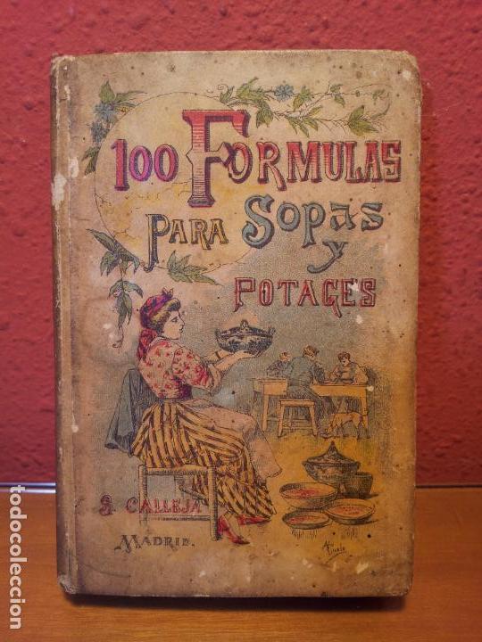 Libros antiguos: 100 FORMULAS PARA SOPAS Y POTAGES (Saturnino Calleja) [Mademoiselle ROSE - -(REF-1AC) - Foto 15 - 76174363