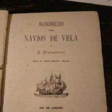 Libros antiguos: WANDENKOLK, E. MANOBREIRO PARA NAVIOS DE VELA. RIO DE JANEIRO. 1876 MANIOBRA Y APAREJO DE VELEROS. Lote 76191839