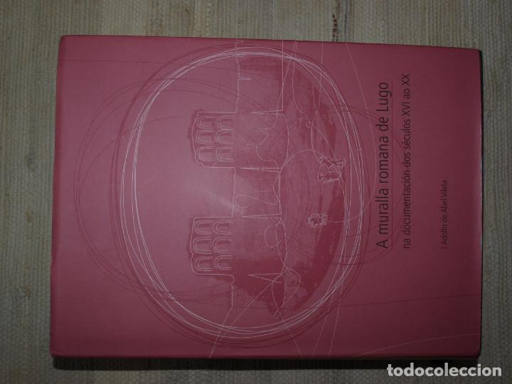 Libros antiguos: Adolfo de Abel Vilela. A Muralla Romana de Lugo na documentación dos séculos XVI ao XX. Galicia. - Foto 3 - 76385095