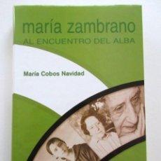 Libros antiguos: MARÍA ZAMBRANO AL ENCUENTRO DEL ALBA, MARÍA COBOS NAVIDAD,ESTADO IMPECABLE. Lote 76407803