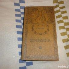 Libros antiguos: EPISODIS- A. ROVIRA Y VIRGILI. BIBLIOTECA D'EL POBLE CATALÁ. BARCELONA, 1909 (PRIMERA EDICIÓN) . Lote 76451015