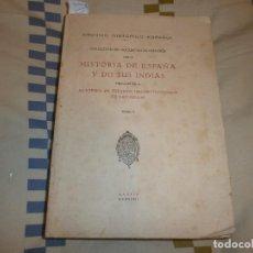 Libros antiguos: COLEC. DOCUMENTOS INÉDITOS PARA LA HISTORIA DE ESPAÑA Y DE SUS INDIAS. TOMO V. MADRID, 1932. Lote 76452247