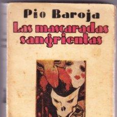 Libros antiguos: LAS MASCARADAS SANGRIENTAS - PIO BAROJA - EDITORIAL CARO RAGGIO. Lote 76476351