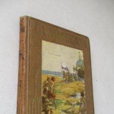 Libros antiguos: LA ARAUCANA, POEMA ÉPICO DE ALONSO DE ERCILLA Y ZÚÑIGA RELATADO A LOS NIÑOS-BAR.-21 OCTUBRE 1914. Lote 76517403