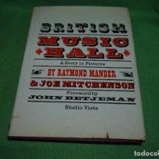 Libros antiguos: DESCATALOGADO LIBRO BRITISH MUSIC HALL RAYMOND MANDER 1965 TEATRO VARIETES MAGOS XIX XX. Lote 76528919